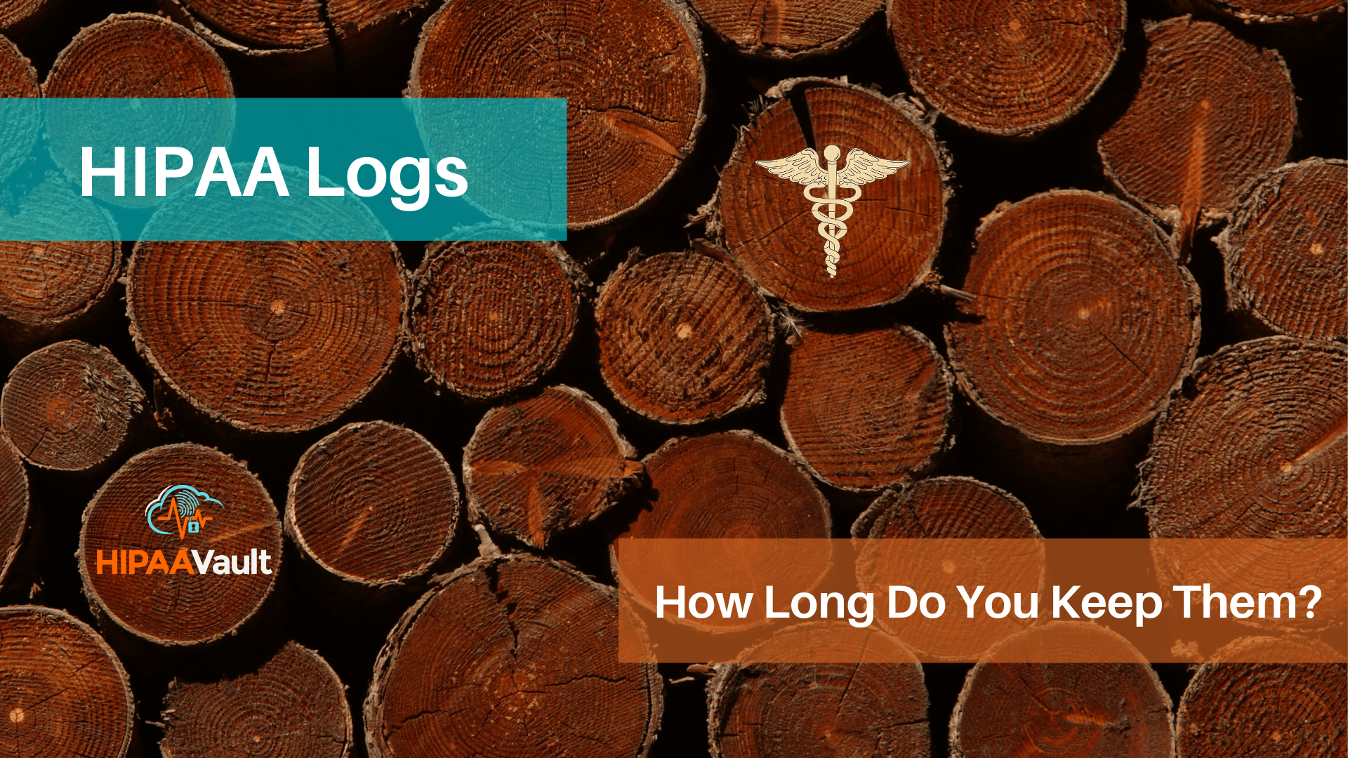 HIPAA Logs have Strict Retention Requirements