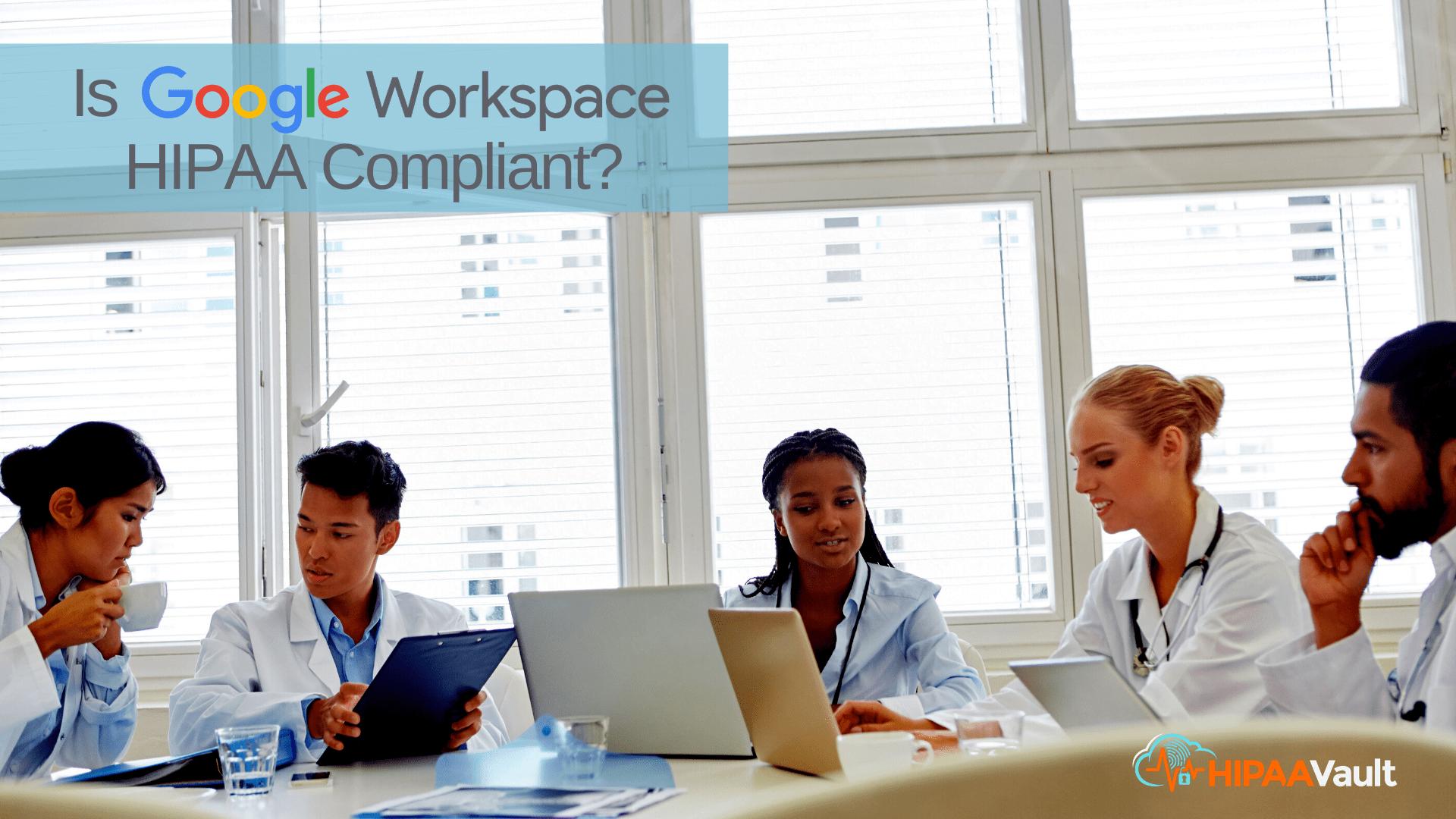 Is Workspace HIPAA Compliant?
