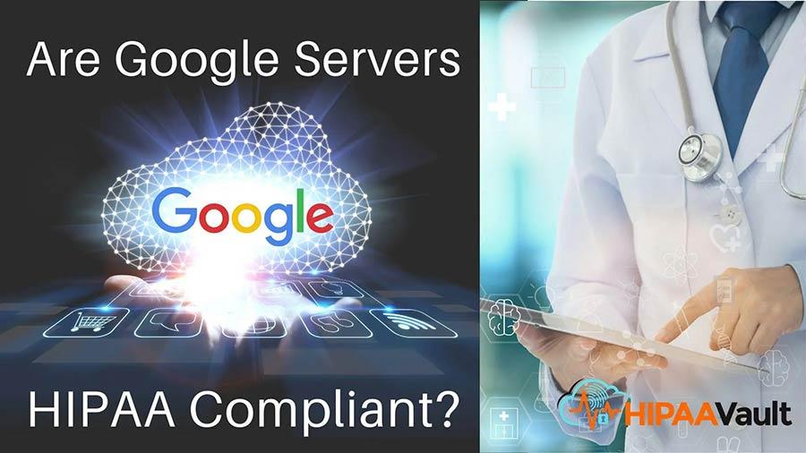 Are Google Servers HIPAA Compliant?