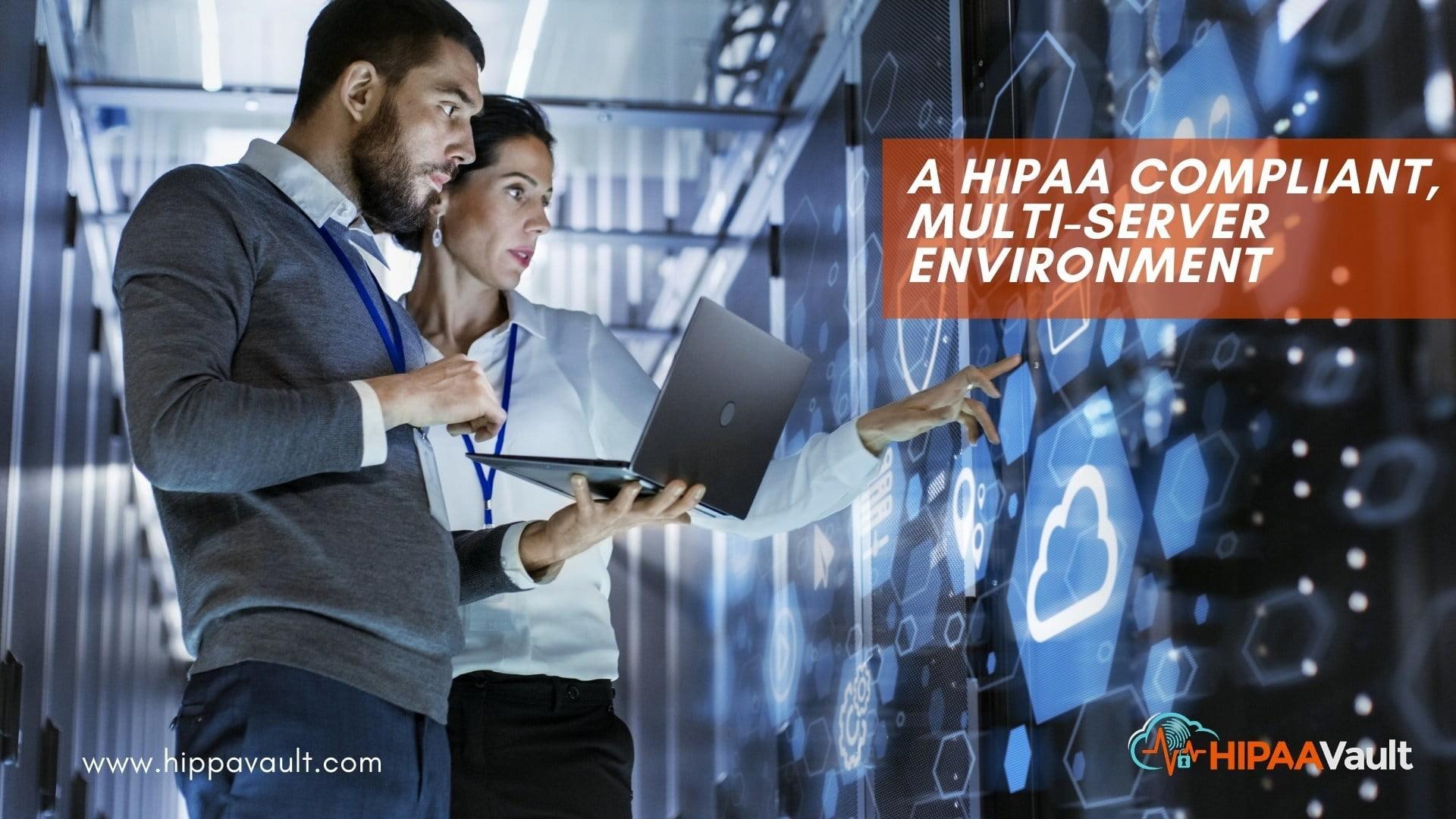 A HIPAA Compliant, Multi-Server Environment