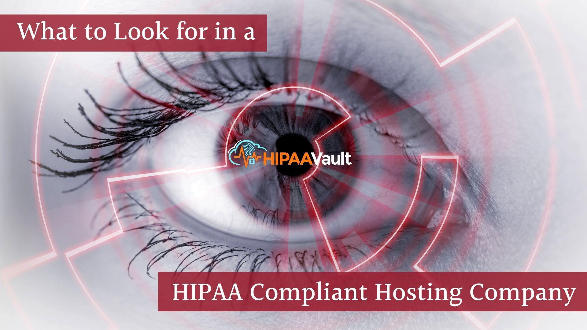Ten Essentials to Look for in a HIPAA Compliant Hosting Company