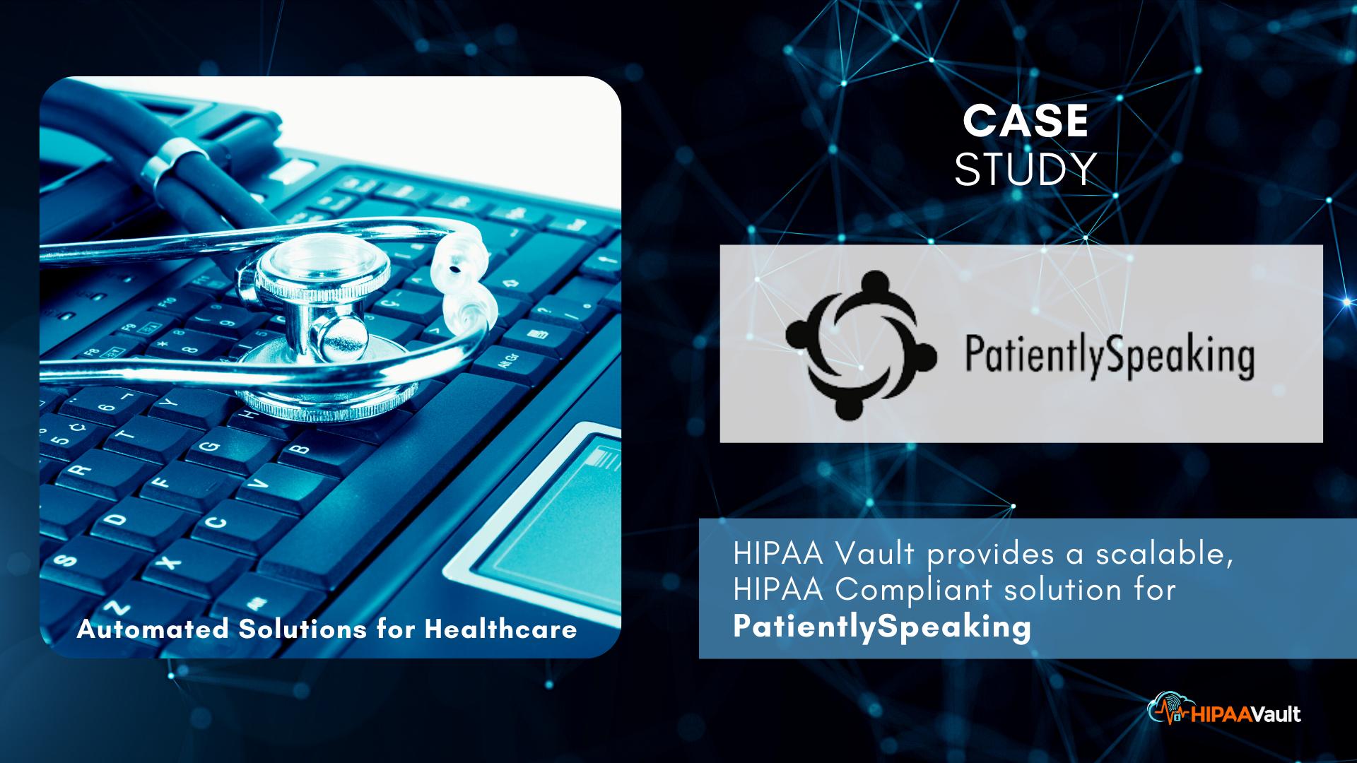 PatientlySpeaking – A HIPAA Vault Case Study
