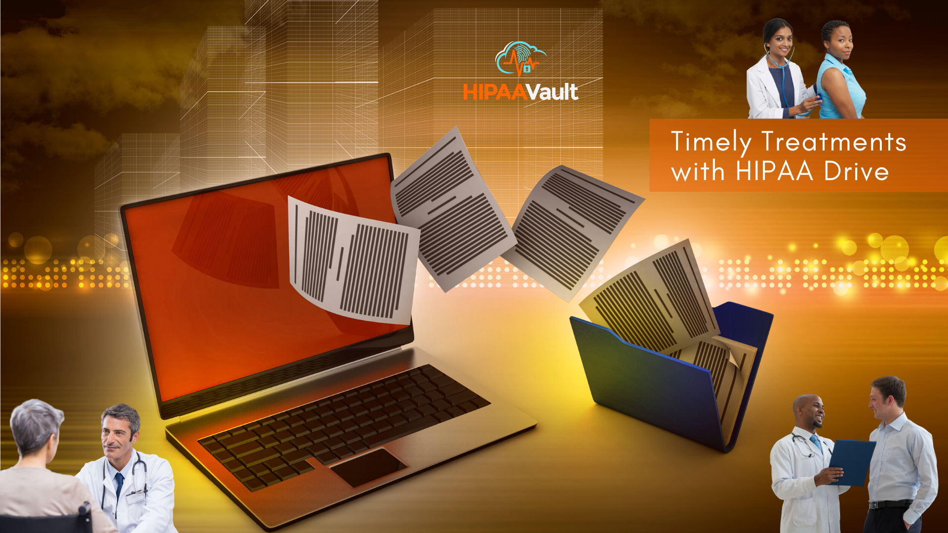 Timely Healthcare with Secure HIPAA Drive
