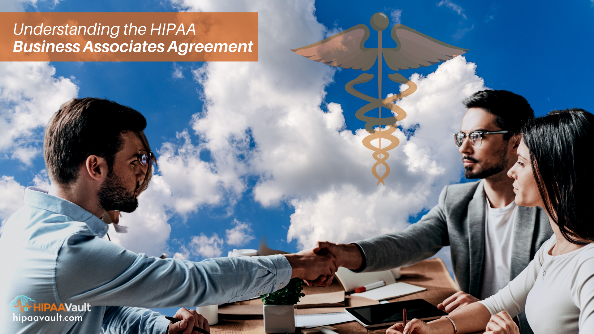 HIPAA Basics I: What is a BAA and Why is it Required to be HIPAA Compliant?